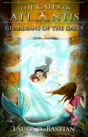 Guardians of the Gates ebook by Laura D. Bastian