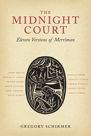 The Midnight Court - Eleven Versions of Merriman ebook by Gregory A. Schirmer