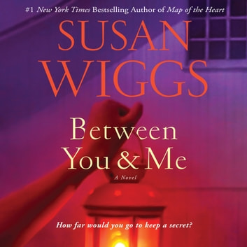 Between You and Me - A Novel livre audio by Susan Wiggs
