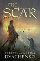 The Scar ebook by Sergey Dyachenko, Marina Dyachenko