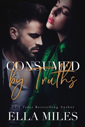 Consumed by Truths ebook by Ella Miles