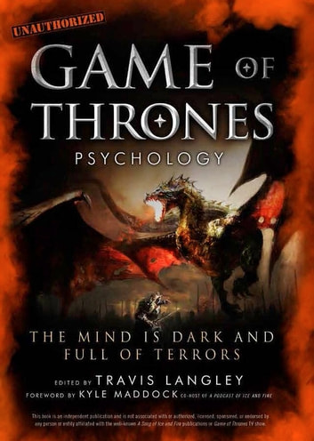Game of Thrones Psychology - The Mind is Dark and Full of Terrors ebook by