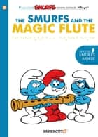 The Smurfs #2 - The Smurfs and the Magic Flute eBook by Yvan Delporte, Peyo
