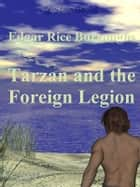 Tarzan and the Foreign Legion ebook by Edgar Rice Burroughs