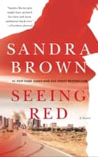 Seeing Red ebook by Sandra Brown