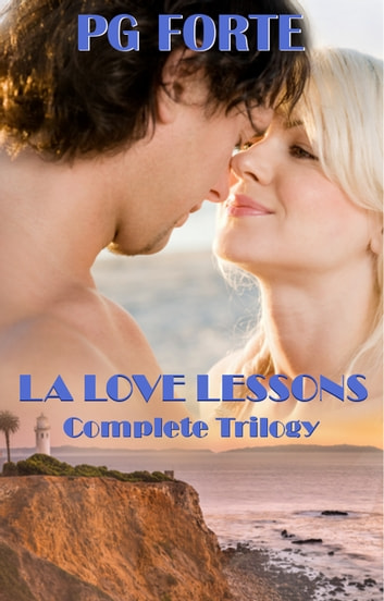 LA Love Lessons - Complete Trilogy ebook by PG Forte