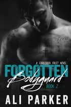 Forgotten Bodyguard 2 ebook by Ali Parker