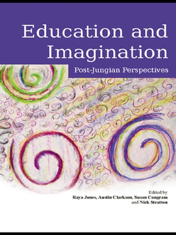 Education and Imagination - Post-Jungian Perspectives ebook by