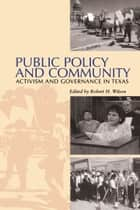 Public Policy and Community ebook by Robert H. Wilson