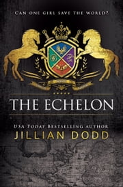 The Echelon ebook by Jillian Dodd