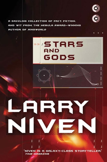 Stars and Gods - A Collection of Fact, Fiction & Wit eBook by Larry Niven
