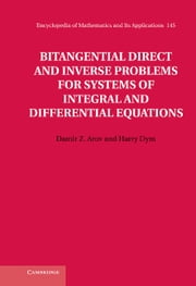 Bitangential Direct and Inverse Problems for Systems of Integral and Differential Equations ebook by Damir Z. Arov,Harry Dym