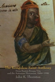 The Kongolese Saint Anthony ebook by Thornton, John