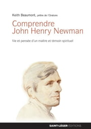 Comprendre John-Henry Newman ebook by Keith Beaumont