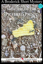 The Case of the Pilfered Picnic: A 15-Minute Broderick Mystery ebook by Caitlind L. Alexander