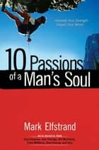 10 Passions of a Man's Soul ebook by Mark Elfstrand