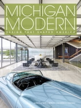 Michigan Modern - Design that Shaped America ebook by Amy L. Arnold,Brian D. Conway
