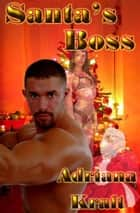 Santa's Boss ebook by Adriana Kraft