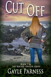 Cut Off: Book 7 Rogues Shifter Series ebook by Gayle Parness