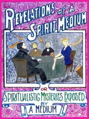 Revelations of a Spirit Medium ebook by A Medium