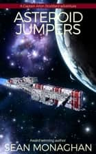 Asteroid Jumpers ebook by Sean Monaghan