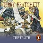 The Truth - (Discworld Novel 25) audiobook by Terry Pratchett