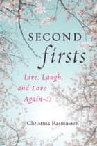 Second Firsts ebook by Christina Rasmussen