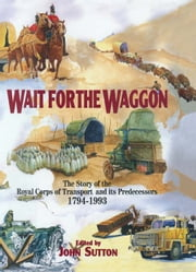 Wait for the Waggon ebook by D J  Sutton
