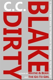 Dirty - A Hardboiled Nightmare ebook by C. C. Blake