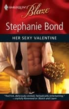Her Sexy Valentine ebook by Stephanie Bond