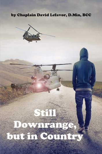 Still Downrange, but in Country: PTSD Parables ebook by David Lefavor