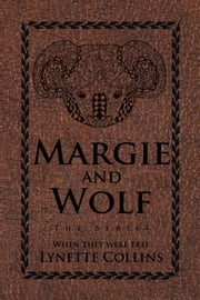 Margie and Wolf - The Series ebook by Lynette Collins