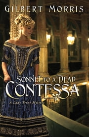 Sonnet to a Dead Contessa - A Lady Trent Mystery ebook by Gilbert Morris