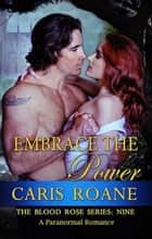 Embrace the Power ebook by Caris Roane