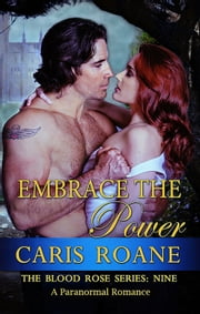 Embrace the Power - A Paranormal Romance ebook by Caris Roane