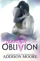Beautiful Oblivion ebook by Addison Moore