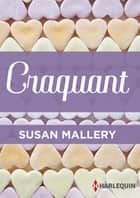 Craquant ebook by Susan Mallery