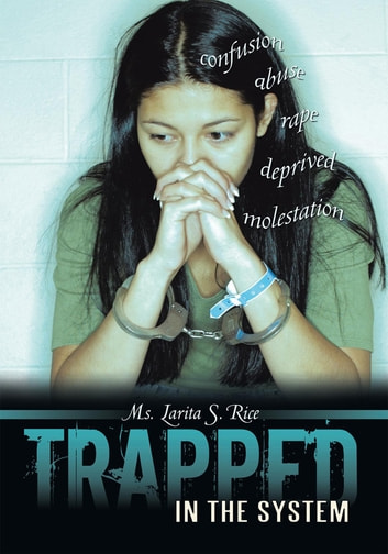 Trapped in the System ebook by Larita S. Rice