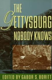 The Gettysburg Nobody Knows ebook by Gabor S. Boritt