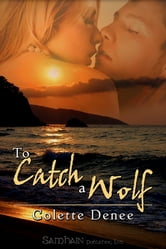 To Catch a Wolf ebook by Colette Denee