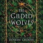 The Gilded Wolves - A Novel ljudbok by Laurie Catherine Winkel, P. J. Ochlan, Roshani Chokshi