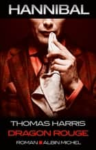 Dragon Rouge ebook by Thomas Harris