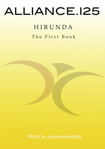 Alliance.125: Hirunda - The First Book ebook by Raita Jauhiainen