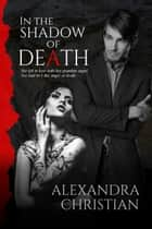 In the Shadow of Death ebook by Alexandra Christian