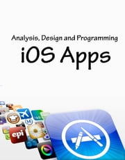 iOS: Analysis, Design and Programming - Client-Server Apps ebook by Essence