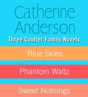 Three Coulter Family Novels ebook by Catherine Anderson