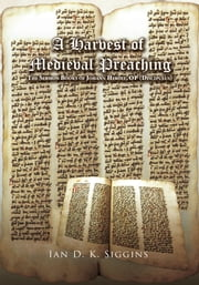 A Harvest of Medieval Preaching - The Sermon Books of Johann Herolt, OP (Discipulus) ebook by Ian D. K. Siggins