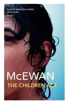 The Children Act ebook by Ian McEwan