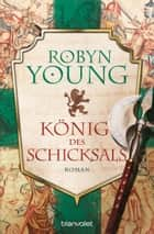 König des Schicksals ebook by Robyn Young,Nina Bader
