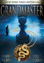 Grandmaster ebook by Molly Cochran, Warren Murphy